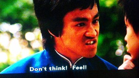ブルース・リー「Don't think. Feel」